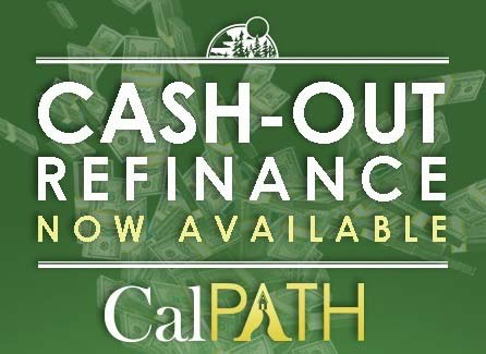 CalPATH Refinance with Cash Out